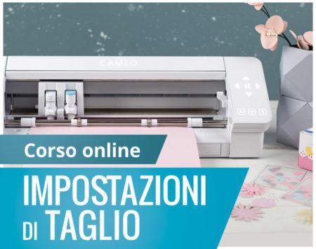 Corso online impostazioni taglio Silhouette Academy Italia