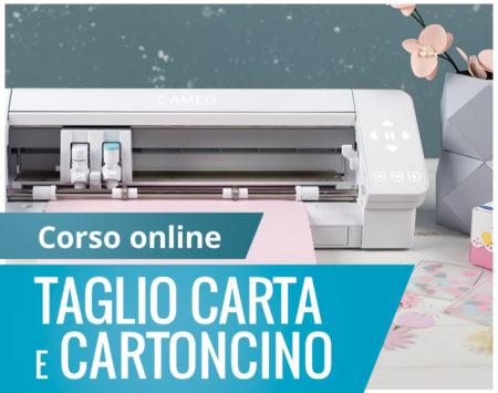 Corso online taglio carta cartoncino Silhouette Academy Italia