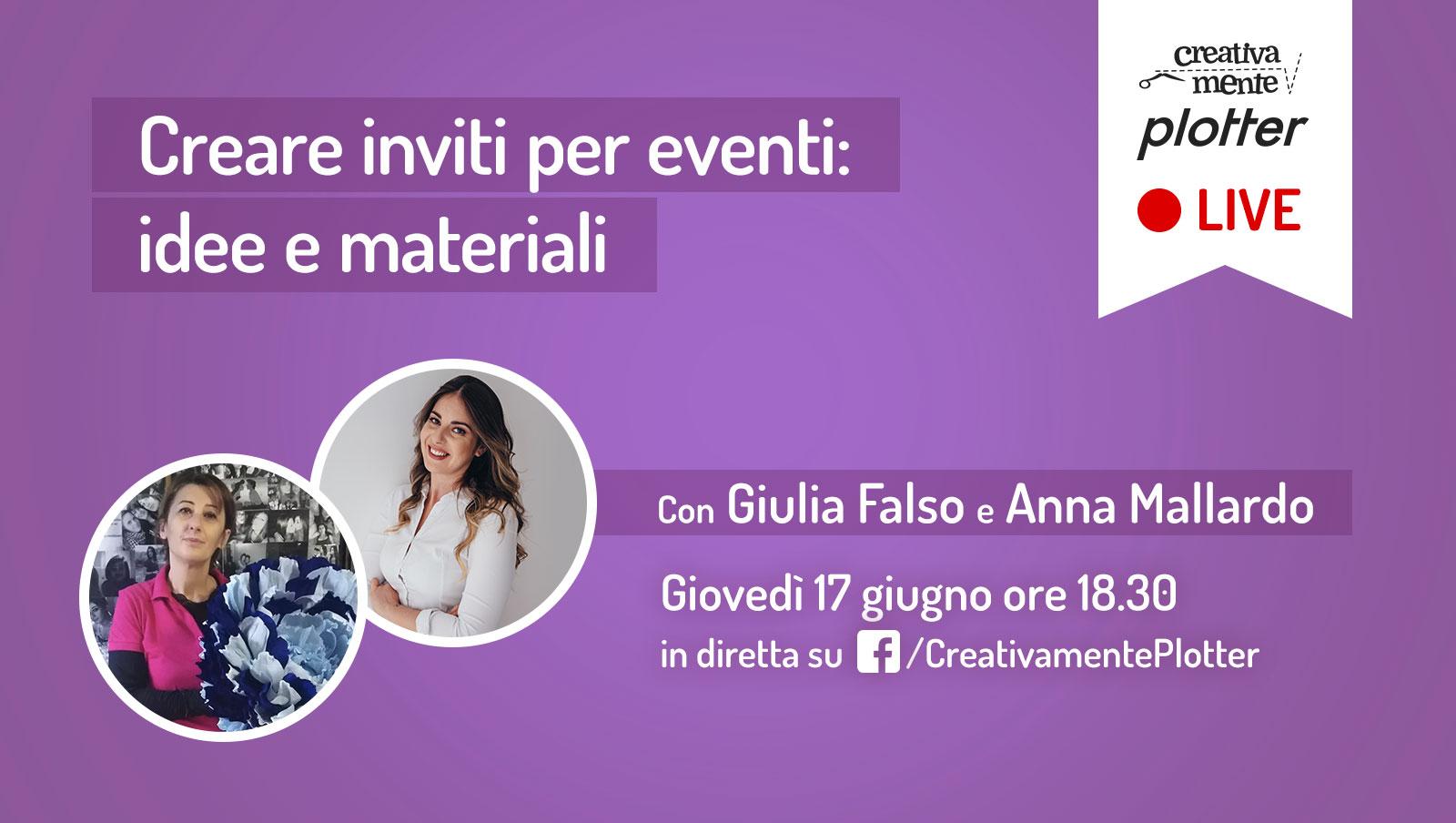 Diretta-Giulia-Anna-inviti eventi Creativamente Plotter