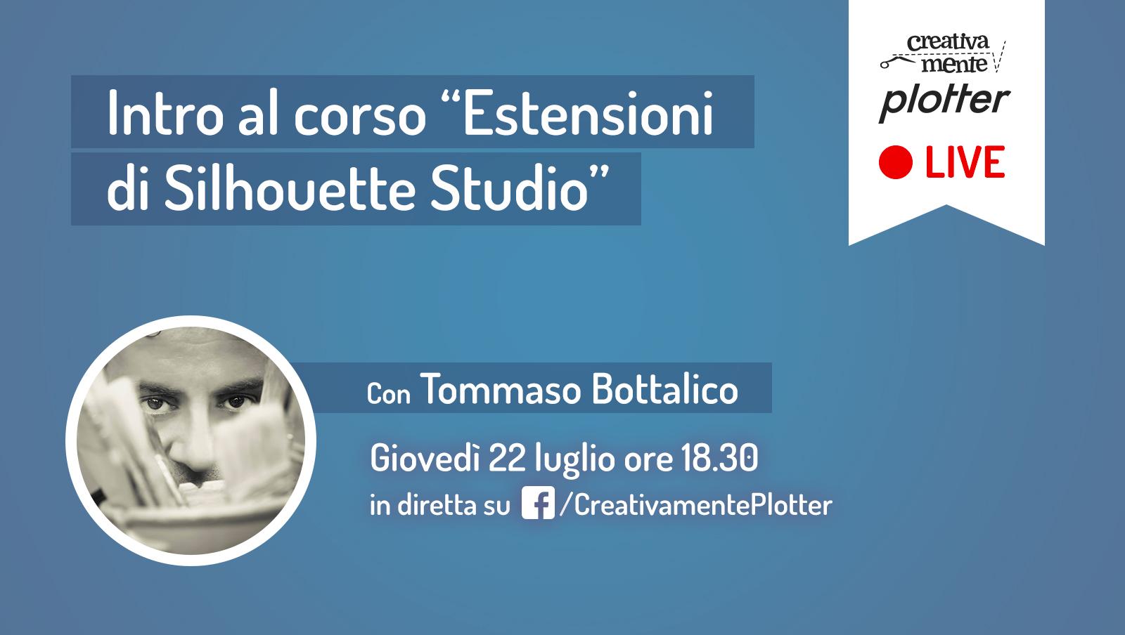 Diretta Tommy estensioni Silhouette Studio Creativamente Plotter